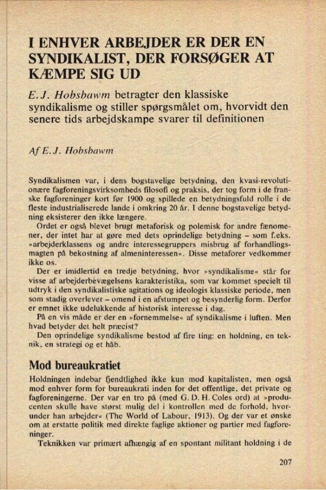 I ENHVER ARBEJDER ER DER EN SYNDIKALIST, DER FORSØGER AT KÆMPE SIG UD E. J. Hobsbawm betragter den klassiske syndikalisme ...