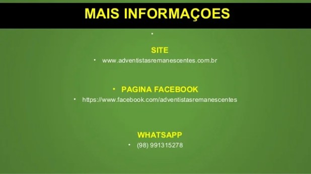 MAIS INFORMAÇOES • SITE • www.adventistasremanescentes.com.br • PAGINA FACEBOOK • https://www.facebook.com/adventistasrema...