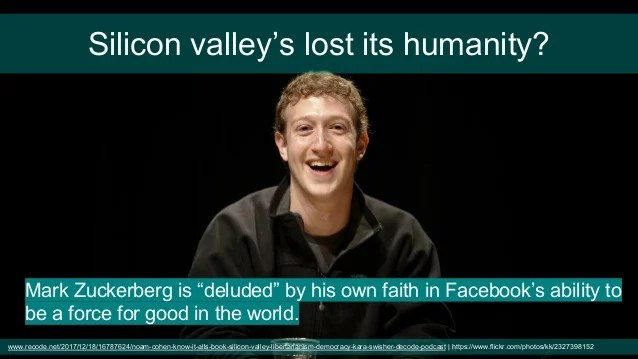 "Mark Zuckerberg is ""deluded"" by his own faith in Facebook's ability to be a force for good in the world."