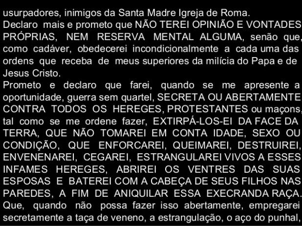 usurpadores, inimigos da Santa Madre Igreja de Roma. Declaro mais e prometo que NÃO TEREI OPINIÃO E VONTADES PRÓPRIAS, N...