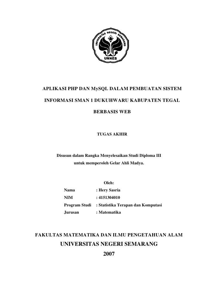 Prodi statistika terapan dan komputasi jurusan matematika fakultas matematika dan ilmu pengetahuan alam universitas negeri semarang. Aplikasi Php Dan My Sql Dalam Pembuatan Sistem Informasi Sman 1
