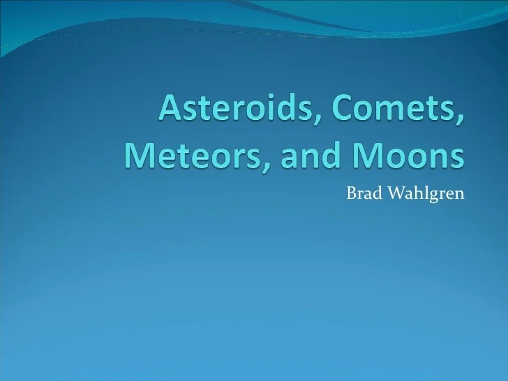 Asteroids, comets, meteors, and moons