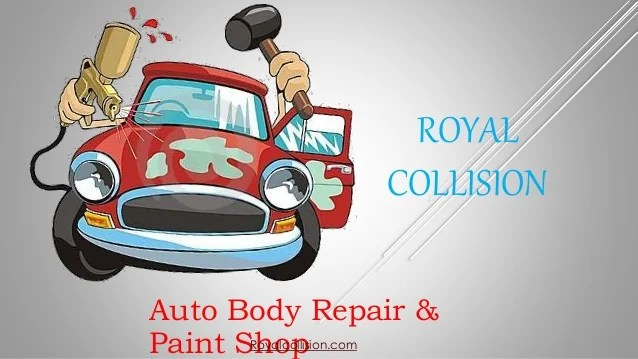 Auto Body Repair And Body Paint Shop   Royal Collision ROYAL COLLISION Auto Body Repair   Paint SRhoyaolcopllision com