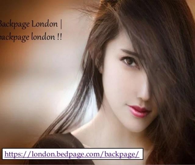 Backpage London Backpage London Https London Bedpage Com