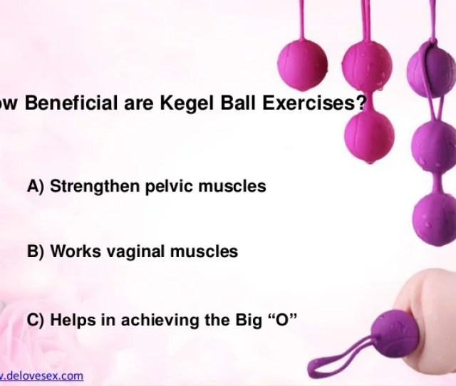 How Beneficial Are Kegel Ball