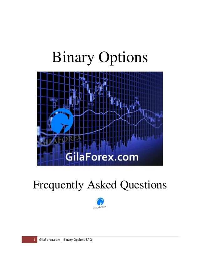Binary Options Frequently Asked Questions