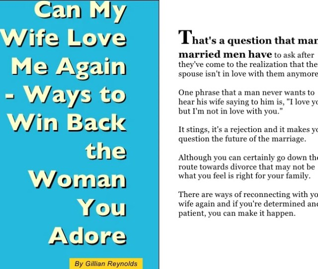 Can My Wife Love Me Again Ways To Win Back The Woman You Adore T