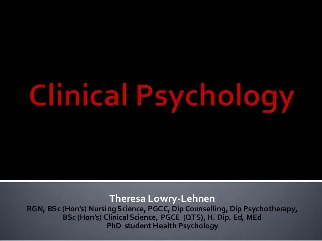 Clinical Psychology. By Theresa Lowry-Lehnen. Lecturer of ...