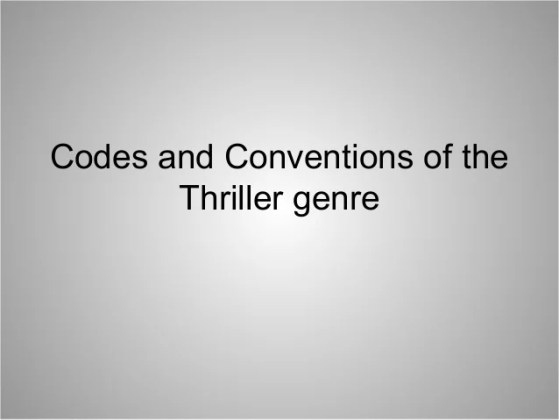 Codes and conventions of the thriller genre codes and conventions of the thriller genre 1 638 jpg cb 1378795816