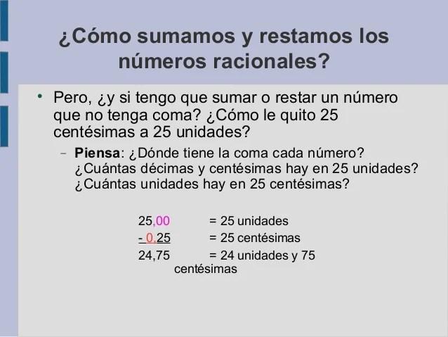 ¿Cómo sumamos y restamos los números racionales?  Pero, ¿y si tengo que sumar o restar un número que no tenga coma? ¿C...