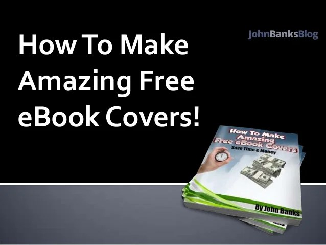 How To Make Free eBook Covers