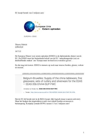 EU koopt bestek van 2 miljoen euro<br /> Thierry Debels<br /> @thierryd<br /> 19/7/15<br /> De Europese Dienst voor extern optreden (EDEO) is de d...