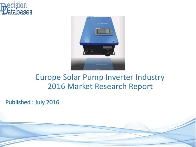 Europe Solar Pump Inverter Industry 2016 Market Research ...