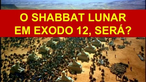 EXODO 12 E O SHABBAT LUNAR