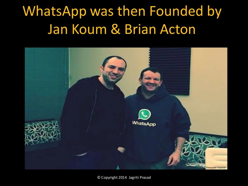 WhatsApp was then Founded by