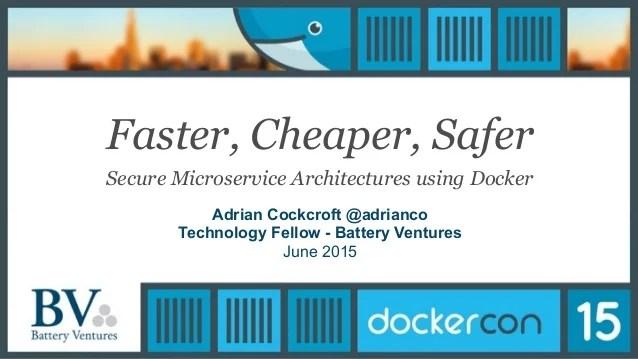DockerCon SF 2015: Faster, Cheaper, Safer