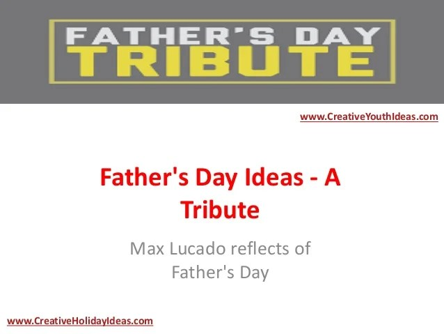 Father's Day Ideas - A Tribute