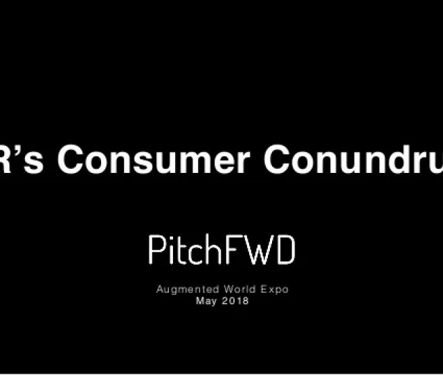 Vrs Consumer Conundrum Augmented World Expo May 2018
