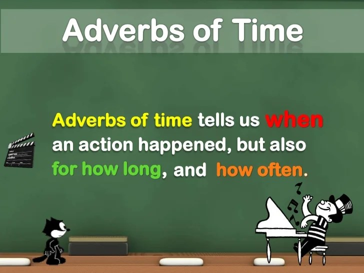 Focusing Adverbs and Adverbs of Time Adverbs