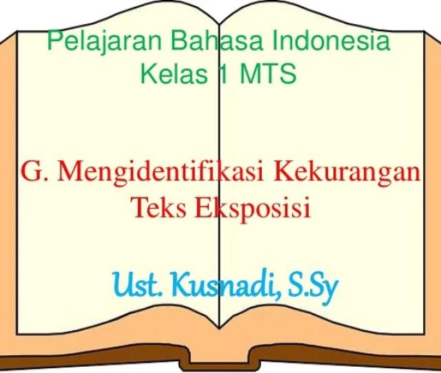 Pelajaran Bahasa Indonesia Kelas  Mts G Mengidentifikasi Kekurangan Teks Eksposisi Ust Kusnadi