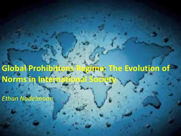 Global Prohibitions Regime: The Evolution of Norms in ...