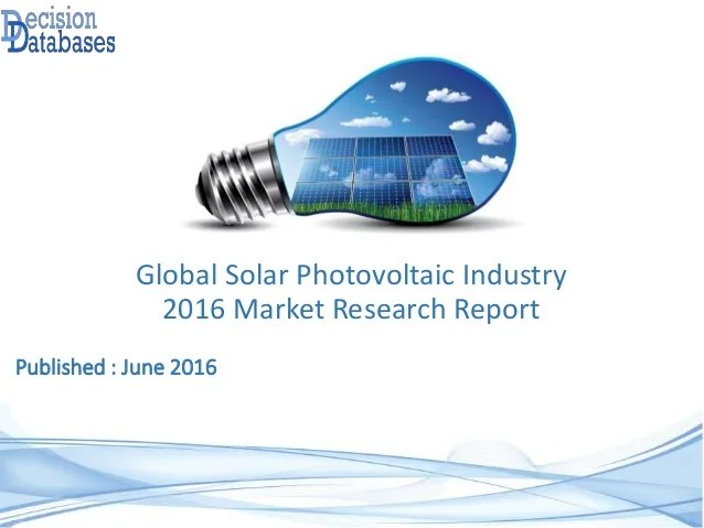 Global Solar Photovoltaic Industry 2016 Market Research Report