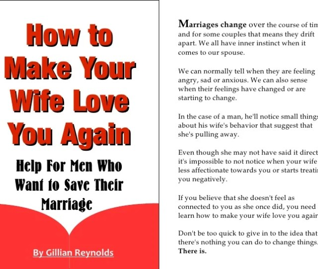 How To Make Your Wife Love You Again Help For Men Who Want To Save Their Marriage