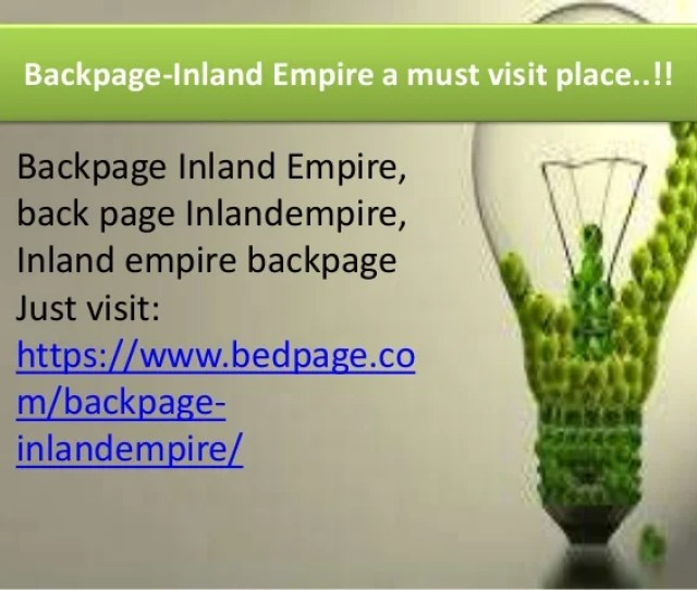 Backpage Inland Empire A Must Visit Place Backpage Inland Empire