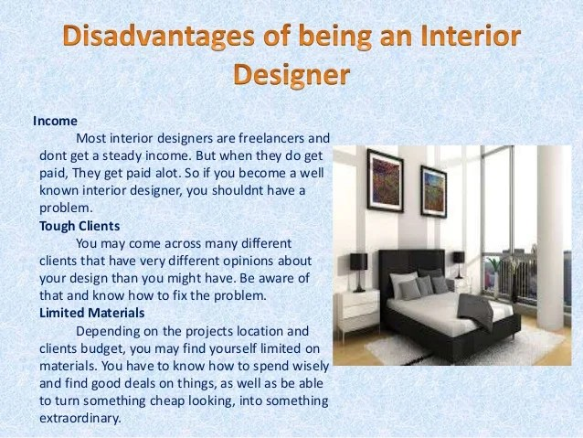 What are the pros and cons of being an interior designer Pros and cons of being an interior designer