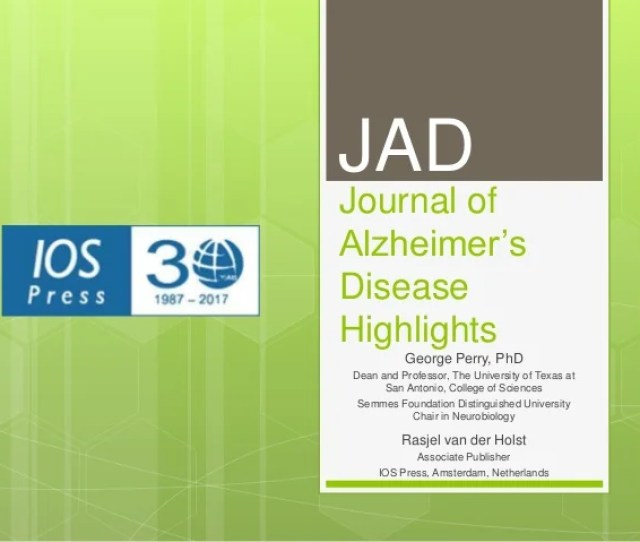 Journal Of Alzheimers Disease Highlights George Perry Phd Dean And Professor The University Of