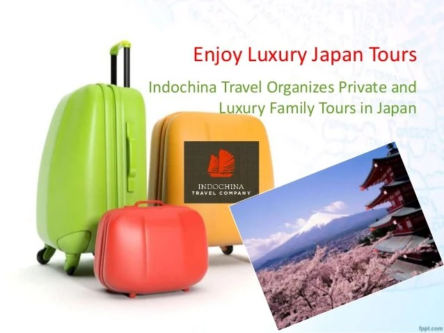 Luxury Japan Tours by Indochina Travel Company