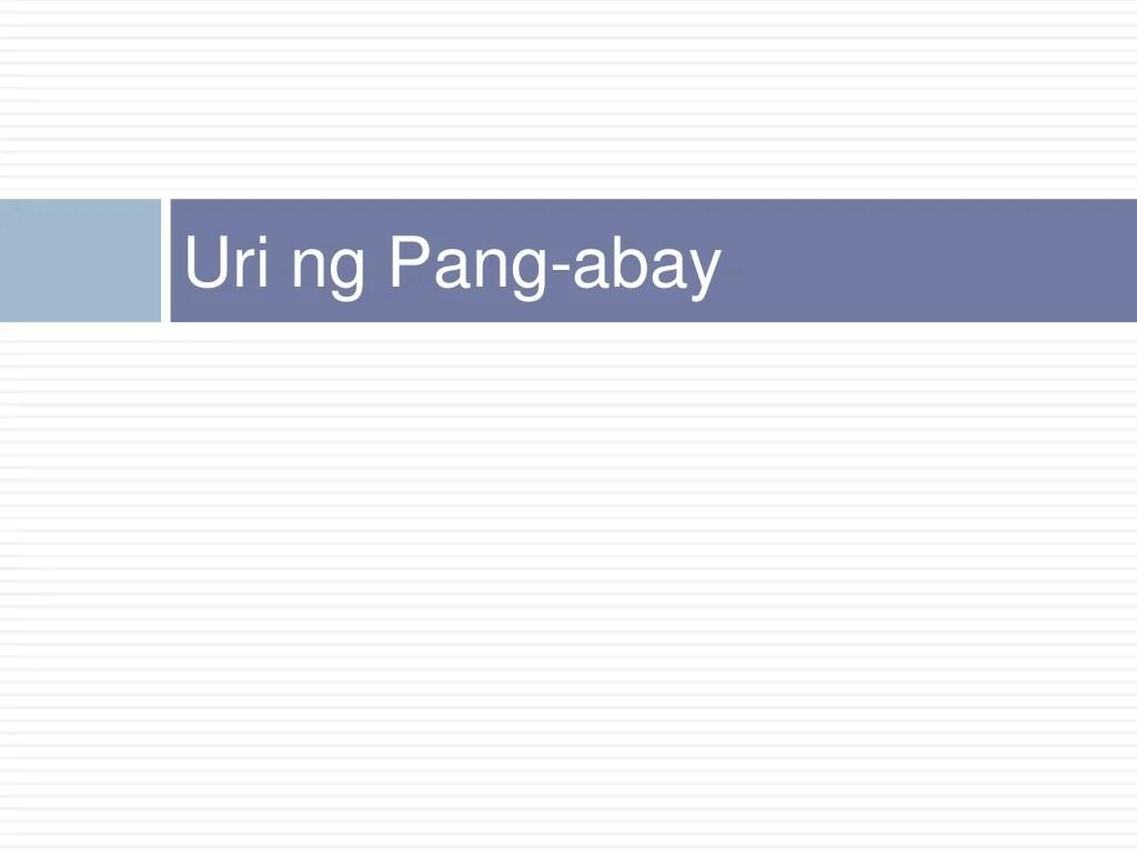Kohesyong Gramatikal At Uri Ng Pang Abay