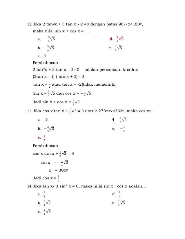 A sin 750 b cos 750 c tan 1050 pembahasan a rumus jumlah dua sudut untuk sinus. Latihan Soal Trigonometri Kelas Xi