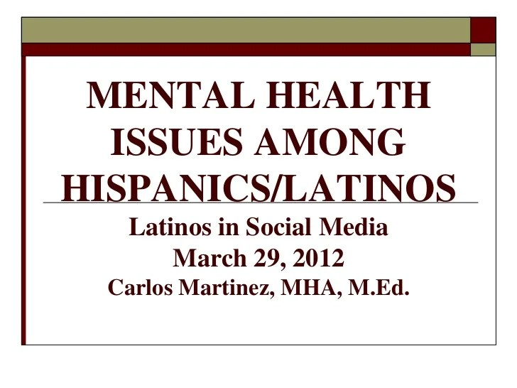 Mental Health Issues in Latinos/Hispanics