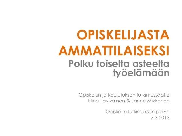 Opiskelijatutkimuksen päivä 2013: Lavikainen mikkonen otus070313