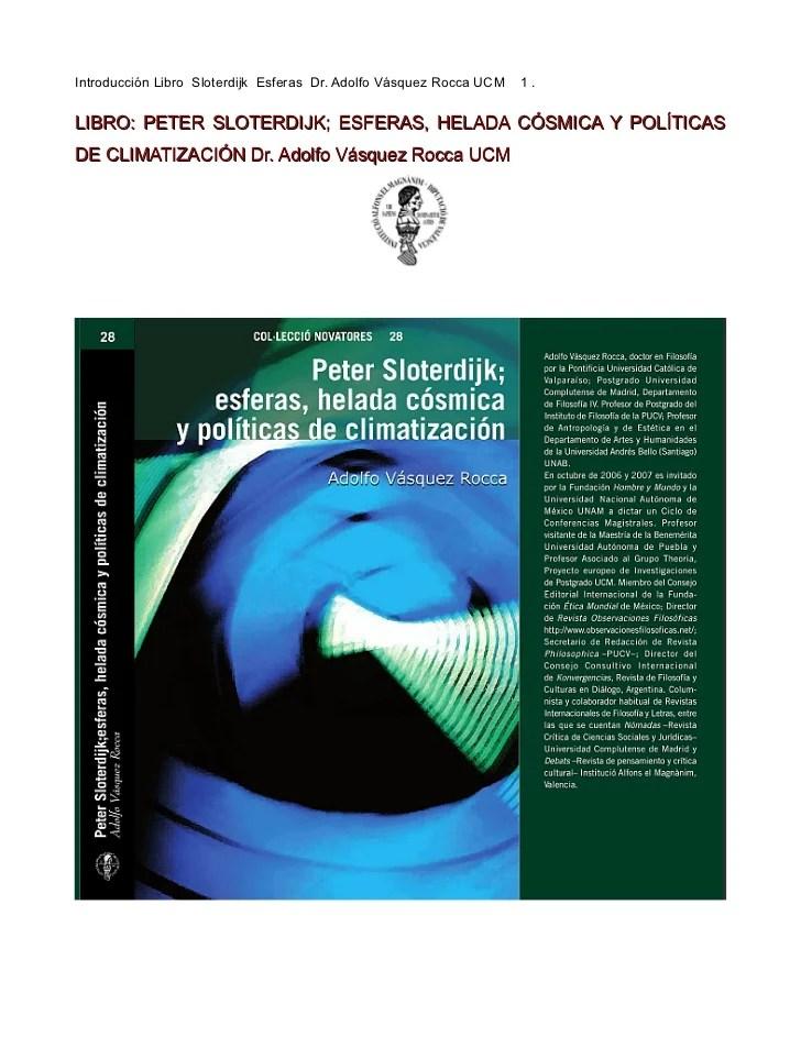 https://i1.wp.com/image.slidesharecdn.com/libropetersloterdijkesferasheladacsmicaypolticasdeclimatizacindr-adolfovsquezroccaucm-111105090300-phpapp01/95/libro-peter-sloterdijk-esferas-helada-csmica-y-polticas-de-climatizacin-dr-adolfo-vsquez-rocca-ucm-1-728.jpg