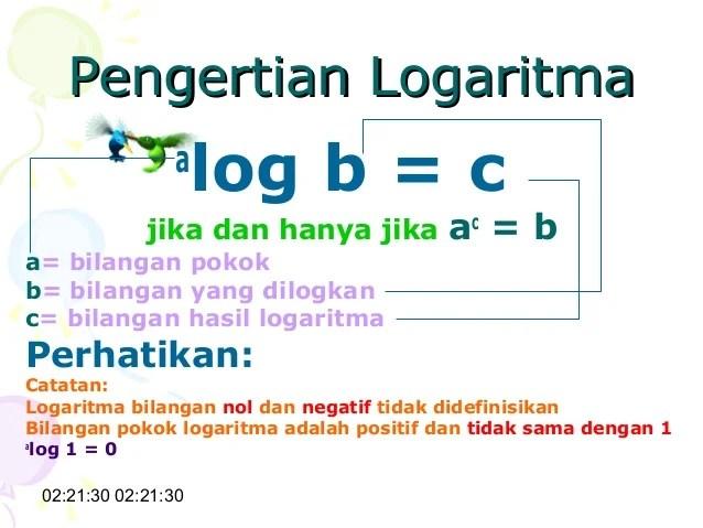 14/07/2017· 3 log 245 ½ = ( 3 log 5 + 3 log 7). Logaritma Adalah Goodsitety