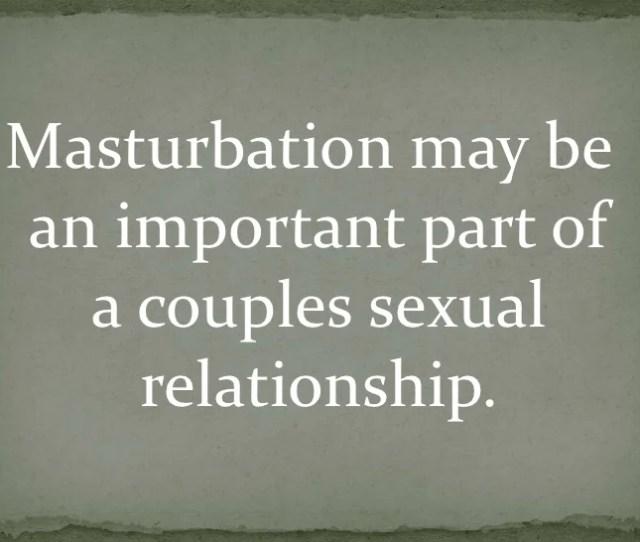 Masturbation May Bean Important
