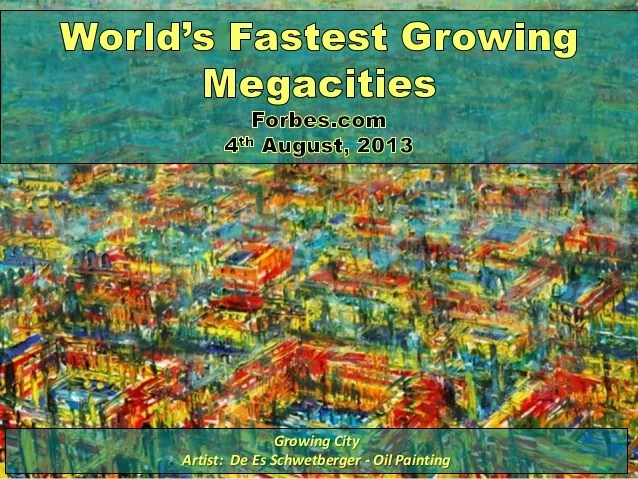 World's Fastest Growing Megacities - August, 2013