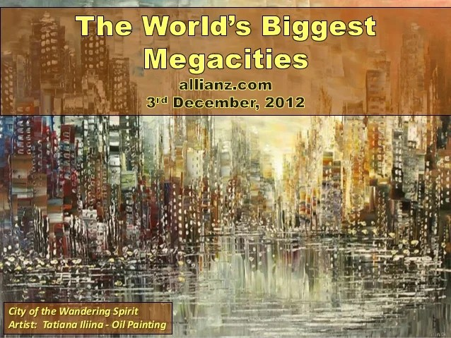 World's Biggest Megacities - December, 2012