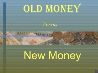 New Money Vs Old Money