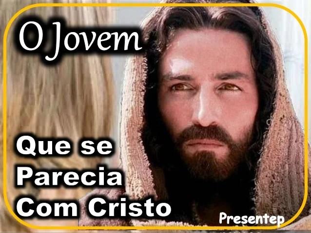 o jOVEM QUE SE PARECIA COM CRISTOs