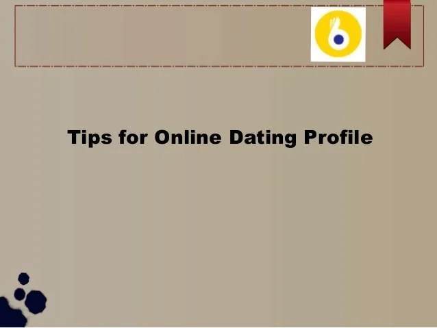 Tips for Online Dating Profile