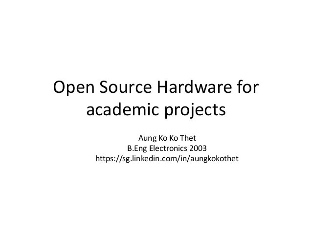 Open source hardware for academic projects