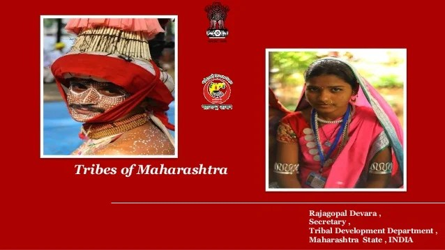 Rajagopal Devara , Secretary , Tribal Development Department , Maharashtra State , INDIA Tribes of Maharashtra