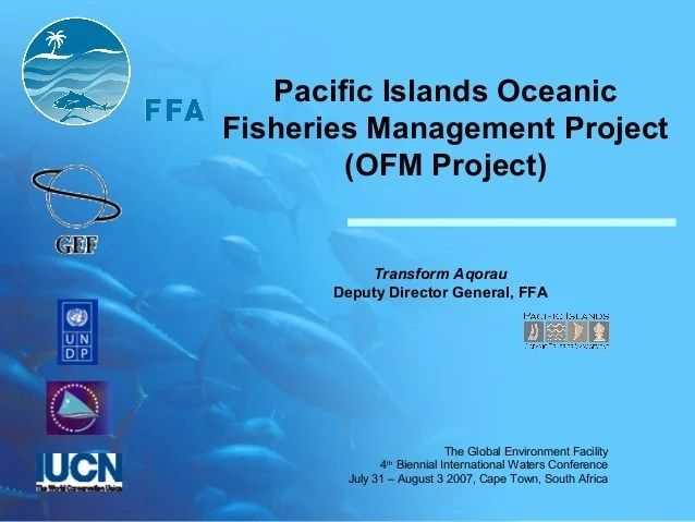 Pacific Islands Oceanic Fisheries Management Project (OFM ...