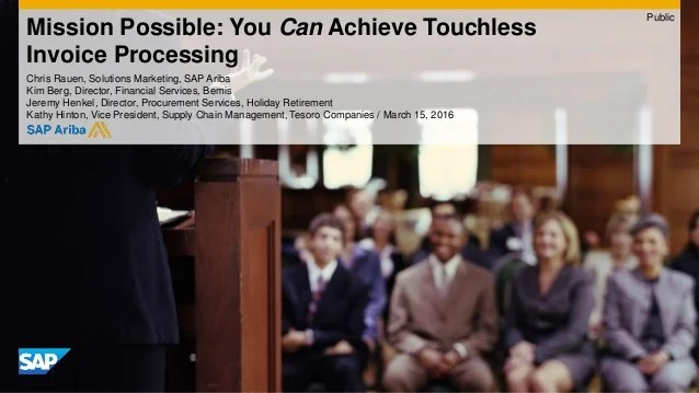 Mission Possible  You Can Achieve Touchless Invoice Processing Mission Possible  You Can Achieve Touchless Invoice Processing Chris Rauen   Solutions Marketing