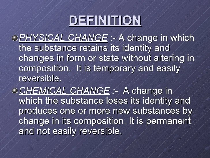 What And How Chemical Physical And They Are Substance Used Changes Are