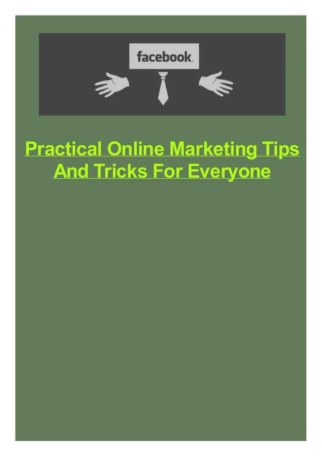 Practical Online Marketing Tips And Tricks For Everyone