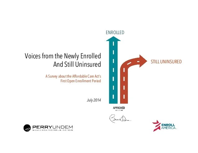 Voices from the Newly Enrolled and Still Uninsured: A ...